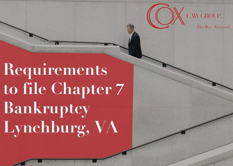 Requirements to File Chapter 7 Bankruptcy Lynchburg VA